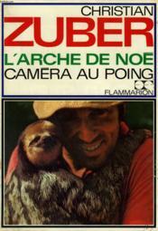 L'Arche De Noe. Camera Au Poing. Dans Le Monde Des Animaux Menaces. - Couverture - Format classique