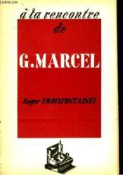 A la rencontre de G. Marcel. - Couverture - Format classique