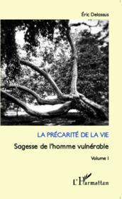 La précarité de la vie t.1 ; sagesse de l'homme vulnérable - Couverture - Format classique