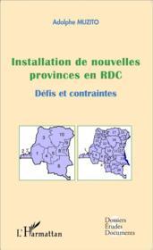 Installation de nouvelles provinces en RDC défis et contraintes - Couverture - Format classique