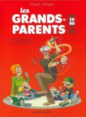 Les grands-parents en BD T.2 ; prêts à tout pour les petits enfants ! - Couverture - Format classique
