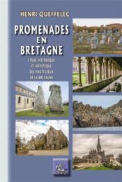Promenades en Bretagne ; étude historique et artistique des hauts-lieux de la Bretagne - Couverture - Format classique