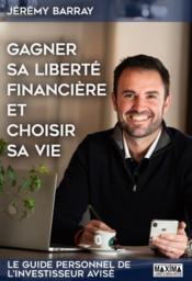 Gagner sa liberté financière et choisir sa vie - Couverture - Format classique