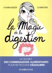 La magie de la digestion ; le secret des combinaisons alimentaires pour retrouver l'équilibre - Couverture - Format classique
