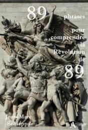 89 phrases pour comprendre la Révolution de 89 - Couverture - Format classique