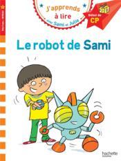 J'apprends à lire avec Sami et Julie ; le robot de Sami - Couverture - Format classique