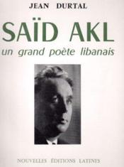 Saïd Akl, un grand poète libanais - Couverture - Format classique