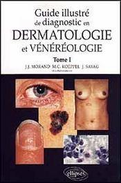 Guide Illustre De Diagnostic En Dermatologie Et Venereologie Tome 1 - Intérieur - Format classique