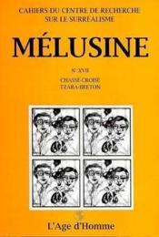 Melusine 17 Chasse-Croise Tzara-Breton - Couverture - Format classique