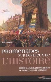 Promenades sur les lieux de l'histoire ; d'Henri IV à Mai 68, les rues de Paris racontent l'histoire de France - Intérieur - Format classique