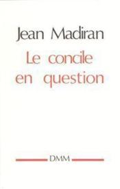Le Concile En Question - Couverture - Format classique
