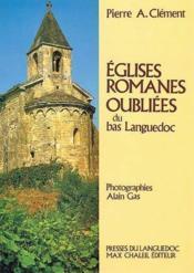 Les églises romanes oubliées du bas Languedoc - Couverture - Format classique