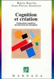 Cognition et création ; explorations cognitives des processus de conception - Couverture - Format classique