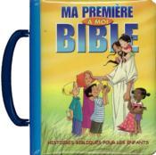 Ma première Bible à moi ; histoire bibliques pour les enfants - Couverture - Format classique