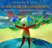 Le pouvoir de l'intention ; apprendre à cocréer le monde - Couverture - Format classique