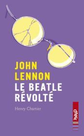 John Lennon ; le Beatle révolté - Couverture - Format classique