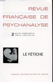 Revue Francaise De Psychanalyse N°2 Tome 42 : Le Fetiche - Couverture - Format classique