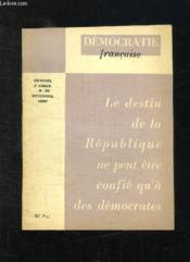 Democratie Francaise N° 20 Novembre 1958. Le Destin De La Republique Ne Peut Etre Confie Qu A Des Democrates. - Couverture - Format classique