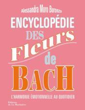 Encyclopédie des fleurs de Bach ; l'harmonie émotionnelle au quotidien - Couverture - Format classique