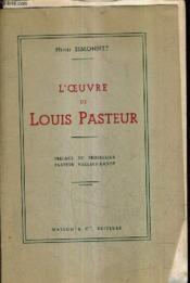 L'Oeuvre De Louis Pasteur. - Couverture - Format classique