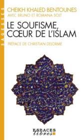 Le Soufisme, coeur de l'islam - Couverture - Format classique