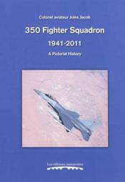350 Fighter Squadron, 1941-2011 : A Pictorial History - Couverture - Format classique