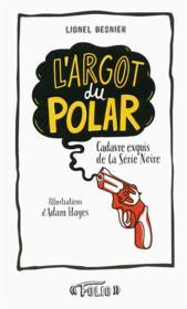 L'argot du polar, 38 nuances de la série noire - Couverture - Format classique