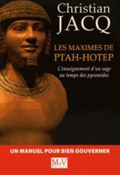 Les maximes de ptahhotep ; l'enseignement d'un sage au temps des pyramides - Couverture - Format classique