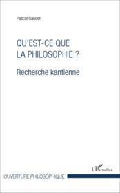 Qu'est-ce que la philosophie ? - recherche kantienne - Couverture - Format classique