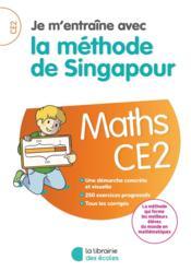 Je m'entraîne avec la méthode de Singapour ; mathématiques ; CE2 - Couverture - Format classique