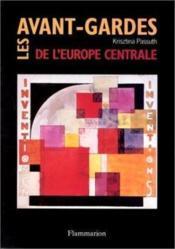 Les avant-gardes de l'europe centrale 1914 - 1935 dont 50 en couleur - Couverture - Format classique