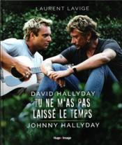 David Hallyday ; tu ne m'as pas laisse le temps ; Johnny Hallyday - Couverture - Format classique