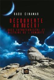 Découverte au bucegi ; base extraterrestre et histoire de l'humanité - Couverture - Format classique