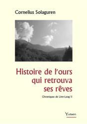 Histoire de l'ours qui retrouva ses rêves : chroniques de Linn-Leog II - Couverture - Format classique