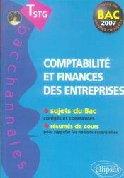 Bacchannales ; Comptabilité Et Finance Des Entreprises ; Terminale Stg ; Sujets Du Bac Corrigés Et Commentés Et Résumé De Cours (Bac 2007) - Intérieur - Format classique