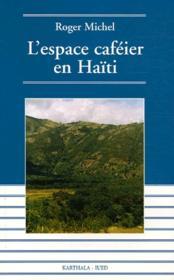 L'espace caféier en Haïiti - Couverture - Format classique
