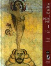 De l'art des fous à l'oeuvre d'art t.1 - Intérieur - Format classique
