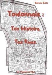 Toulonnais : Ton Histoire, Tes Rues - Couverture - Format classique