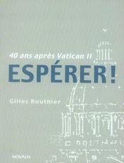 40 ans apres Vatican II ; espèrer ! - Intérieur - Format classique