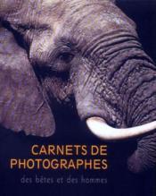 Carnet de photographes ; des bêtes et des hommes - Couverture - Format classique