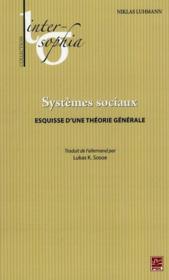 Les Systemes Sociaux : Esquisse D'Une Theorie Generale - Couverture - Format classique