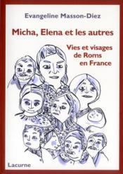 Micha, Elena et les autres ; vies et visages de Roms en France - Couverture - Format classique