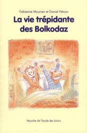 La vie trépidante des Bolkodaz - Couverture - Format classique