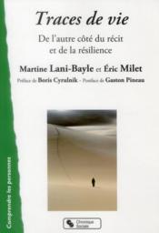 Traces de vie ; de l'autre côté du récit et de la résilience - Couverture - Format classique