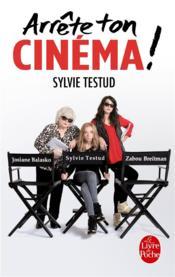 Arrête ton cinéma - Couverture - Format classique