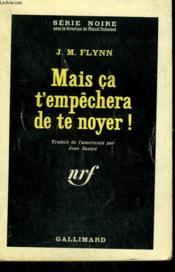 Mais Ca T'Empechera De Te Noyer ! ( Deep Six ). Collection : Serie Noire N° 731 - Couverture - Format classique