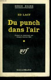 Du Punch Dans L'Air. ( The Canvas Bullet ). Collection : Serie Noire N° 582 - Couverture - Format classique