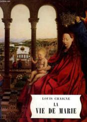La Vie De Marie. Le Livre Chretien N° 13. - Couverture - Format classique