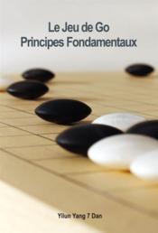 Le jeu de go, principes fondamentaux - Couverture - Format classique