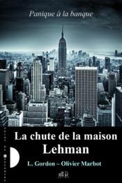 Panique à la banque t.1 ; la chute de la maison Lehman - Couverture - Format classique